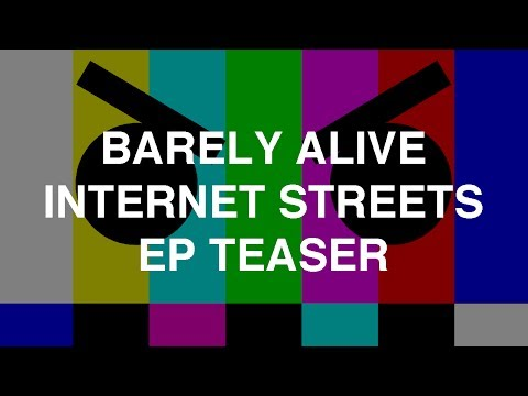 Barely Alive - Internet Streets EP Teaser