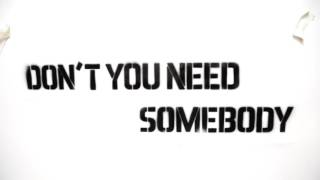 Don't you need somebody-Red one