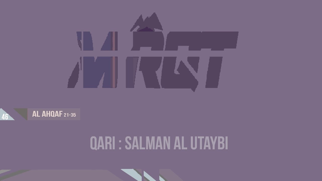 Surah Al Ahqaf (46) 21-35 Salman Al Utaybi Terjamahan Indonesia