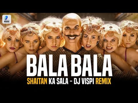 bala-bala-shaitan-ka-saala-(remix)- -dj-vispi- -housefull-4- -akshay-kumar