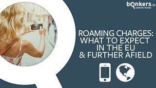 Roaming charges: What to expect in the EU and further afield