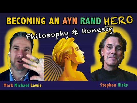 Ayn Rand Hero: Professor Stephen Hicks - Postmodernism and Making Work Beautiful Stephen Hicks