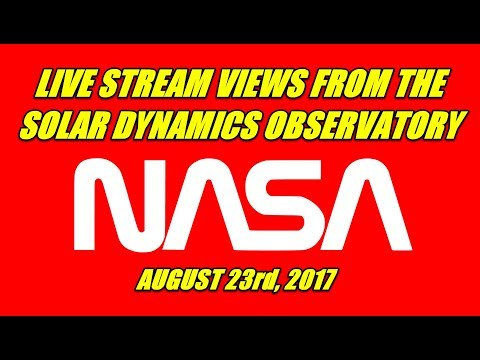 NASA LIVE STREAM FROM THE SDO SOLAR DYNAMICS OBSERVATORY AUGUST 23rd 2017