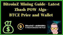 BitcoinZ Mining Guide - Latest Zhash POW Algo - BTCZ Price and Wallet