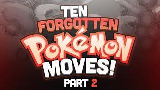 10 Forgotten Pokémon Moves! Part 2 - Feat. PokemonInsider   Supra