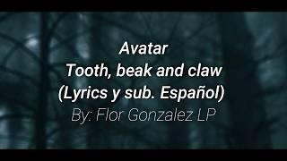 Avatar - Tooth, beak and claw (Lyrics y sub. Español)