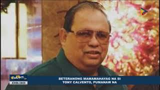 Beteranong mamamahayag na si Tony Calvento, pumanaw na
