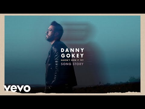 Danny Gokey - Haven't Seen It Yet (Song Story) Mp3
