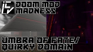 Umbra Of Fate / The Quirky Domain - Doom Mod Madness