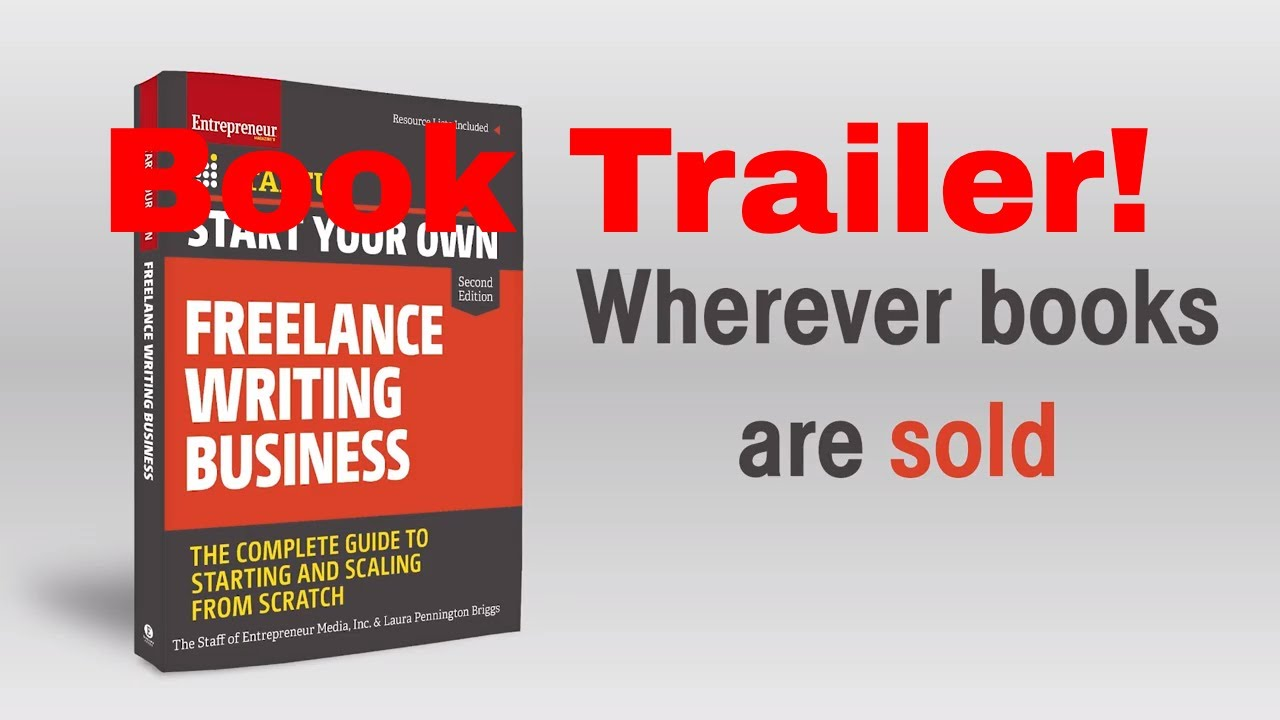 Book Trailer: How to Start Your Own Freelance Writing Business