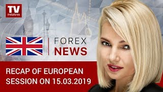 InstaForex tv news: 15.03.2019: Risk appetite remains as traders leave for weekend (EUR, USD, GBP)