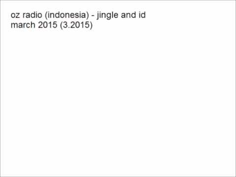 oz radio (indonesia) - jingle and id (3.2015)