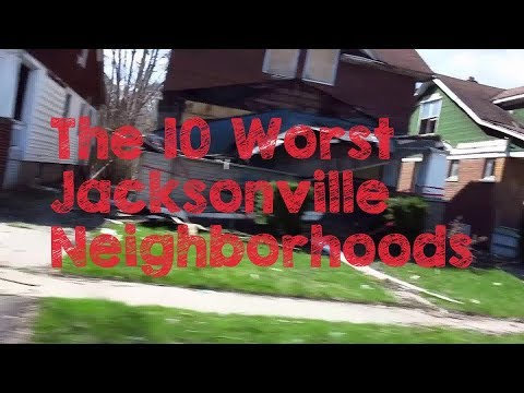 These Are The 10 WORST Jacksonville Neighborhoods To Live