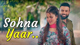 Sohna Yaar : Gagan Kokri | Gurlez Akhtar | New Punjabi Song 2021 (LYRICS) Latest Punjabi Songs 2021