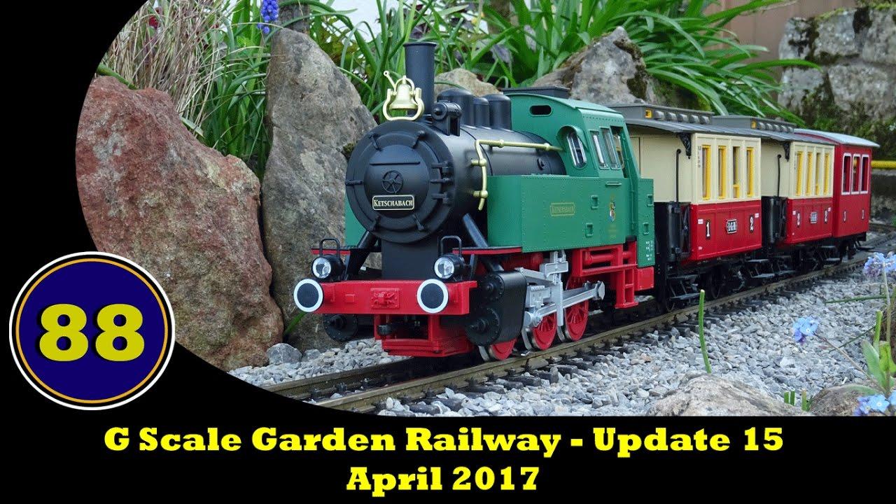 g scale garden railway update 15 april 2017 [ 1280 x 720 Pixel ]