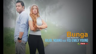 BUNGA - BAJOL NDANU FT. EMILY YOUNG  || TARIK SIS SEMONGKO (Official Music Video) Raggae Version