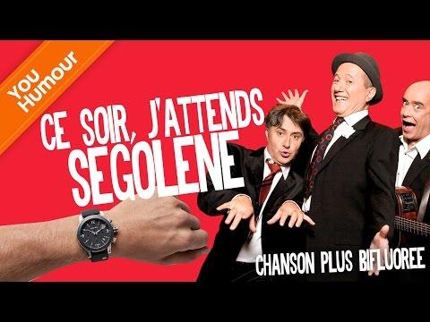 CHANSON PLUS BIFLUOREE - Ce soir, j'attends Ségolène