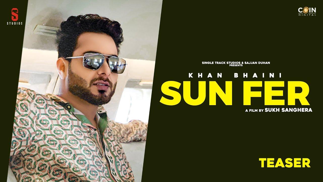 Sun Fer   Teaser   Khan Bhaini   Latest Punjabi Song 2020   2020   New Punjabi Songs 2020