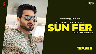Sun Fer | Teaser | Khan Bhaini | Latest Punjabi Song 2020 | 2020 | New Punjabi Songs 2020