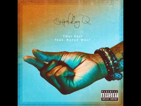 ScHoolboy Q - THat Part Ft Kanye West