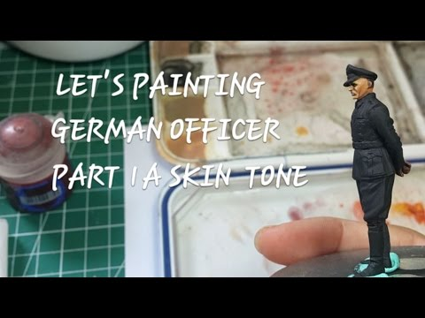 Let's painting German officer part 1A skin tone