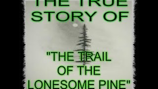 "THE TRUE STORY OF ""THE TRAIL OF THE LONESOME PINE"""