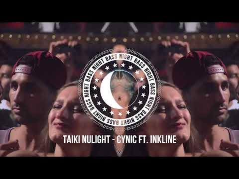 Taiki Nulight - Cynic ft. Inkline