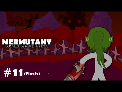 Terraria : Mermutany #11 (Part 2) - Gunslinger with Mods - Green Siren of Prehistoric Era [ FINALE ]