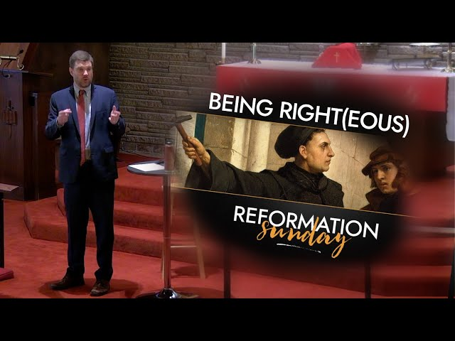 Being Right(eous) - Reformation Sunday 2020