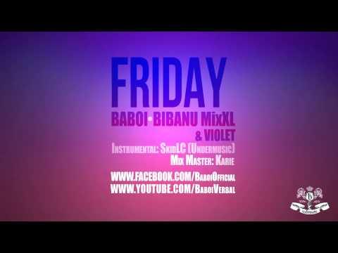 Baboi cu Bibanu MixXL & Violet - Friday