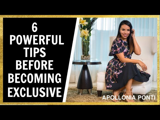 6 POWERFUL Tips Before Becoming Exclusive!