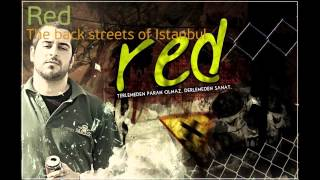 Red - The back streets of Istanbul (2 Saat)
