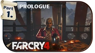 PROLOGUE - Far Cry 4 - Gameplay Walkthrough #1 /w Commentary [PC/1080p/60FPS]