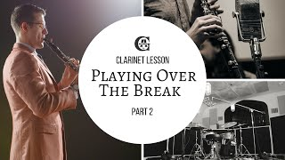 Clarinet lesson: Playing Over The Break Part 2