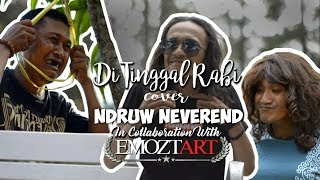 Gambar cover Ditinggal Rabi - NDX A.K.A (Cover) By Ndruw Neverend incolaboration with Emoztart