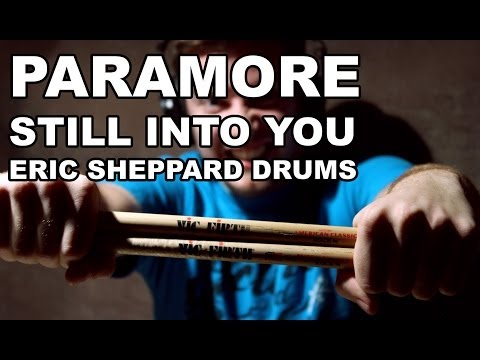 Paramore - Still Into You - Eric Sheppard (Drum Co...