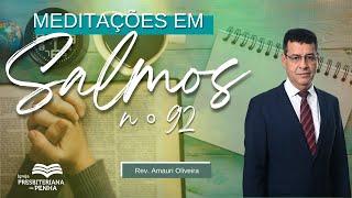 Bem Vindo ao Culto da Manhã | Rev. Amauri de Oliveira - Salmos 92