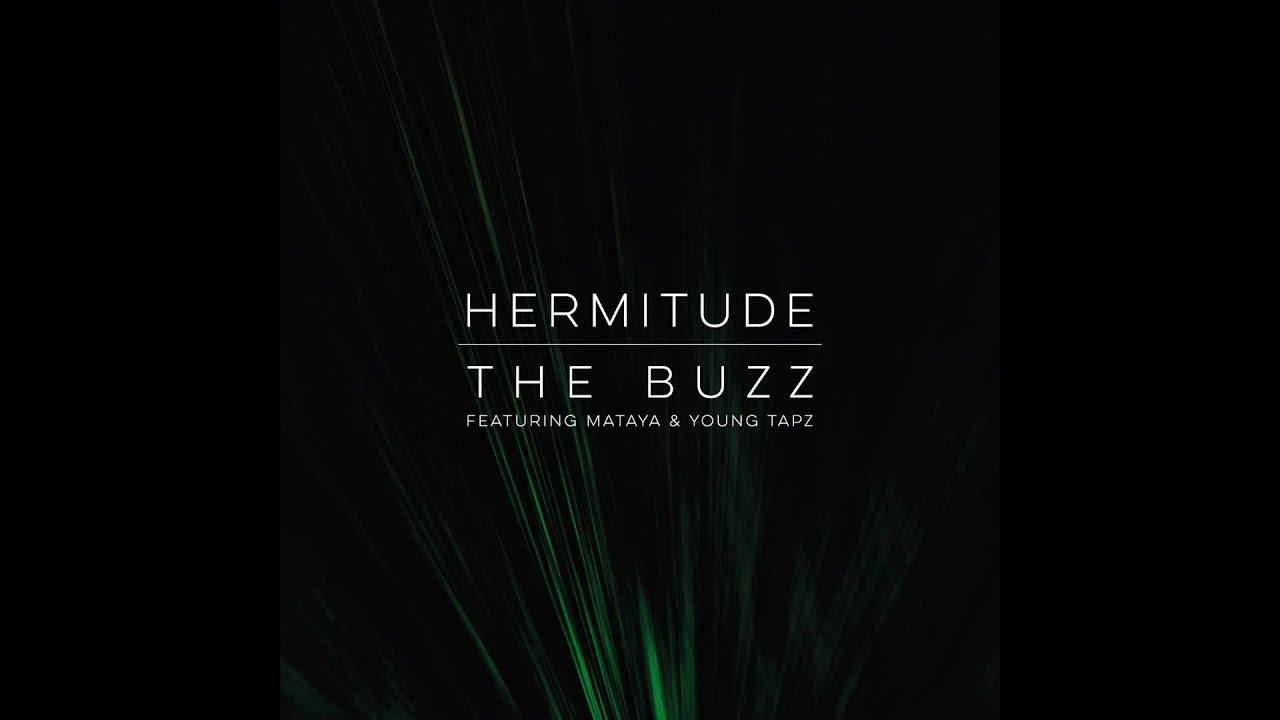 Hermitude - The Buzz [Official Audio] feat. Mataya & Young Tapz