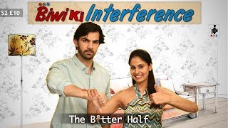 SIT | The Better Half | BIWI KI INTERFERENCE | S2 E10 | Chhavi Mittal | Karan V Grover