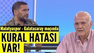 Ümit Karan'dan olay iddia! Malatyaspor - Galatasaray maçında kural hatası var!