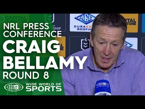 NRL Press Conference: Craig Bellamy - Round 8 | NRL on Nine