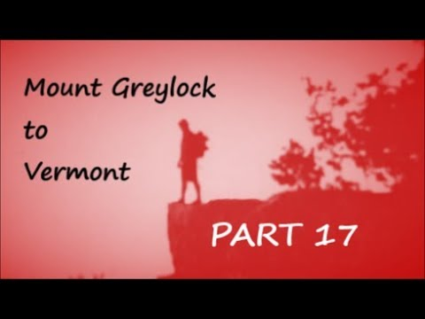 Hiking the Appalachian Trail with Loner - Lost Footage #17 Mount Greylock to Vermont