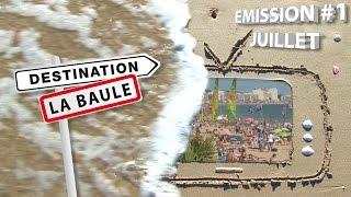 Destination La Baule - Emission Juillet 2014
