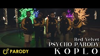 RED VELVET - PSYCHO PARODY (KOPLO)