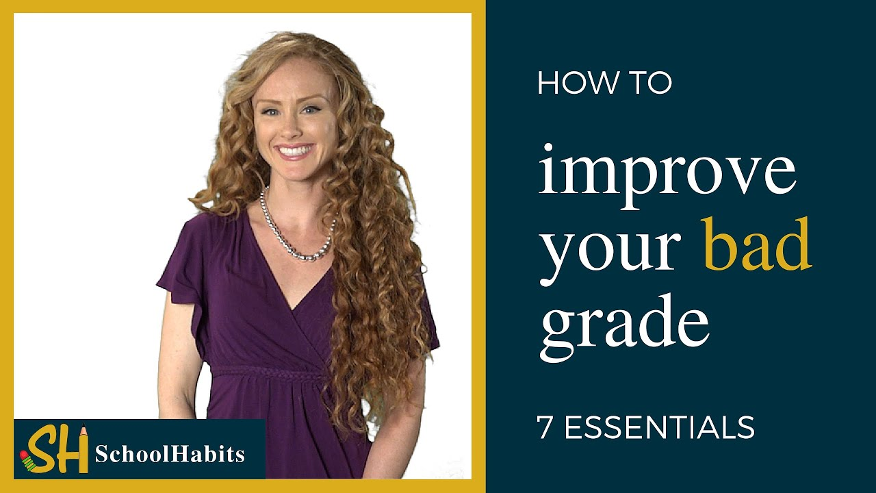 how to improve your bad grade essential steps how to improve your bad grade 7 essential steps