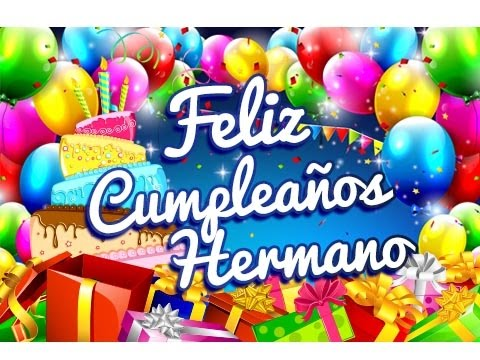 Feliz Cumpleaños Hermano \u2013 Dedicatorias para un Cumpleaños