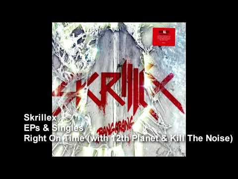 Skrillex - Right On Time (with 12th Planet & Kill The Noise)