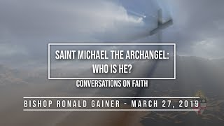 St Michael the Archangel: Who is he?