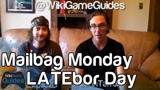 Mailbag Monday September 2nd - Latebor Day Weekend | WikiGameGuides