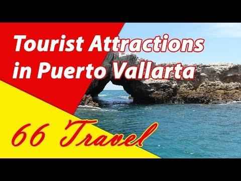 List 8 Tourist Attractions in Puerto Vallarta | Travel to Mexico